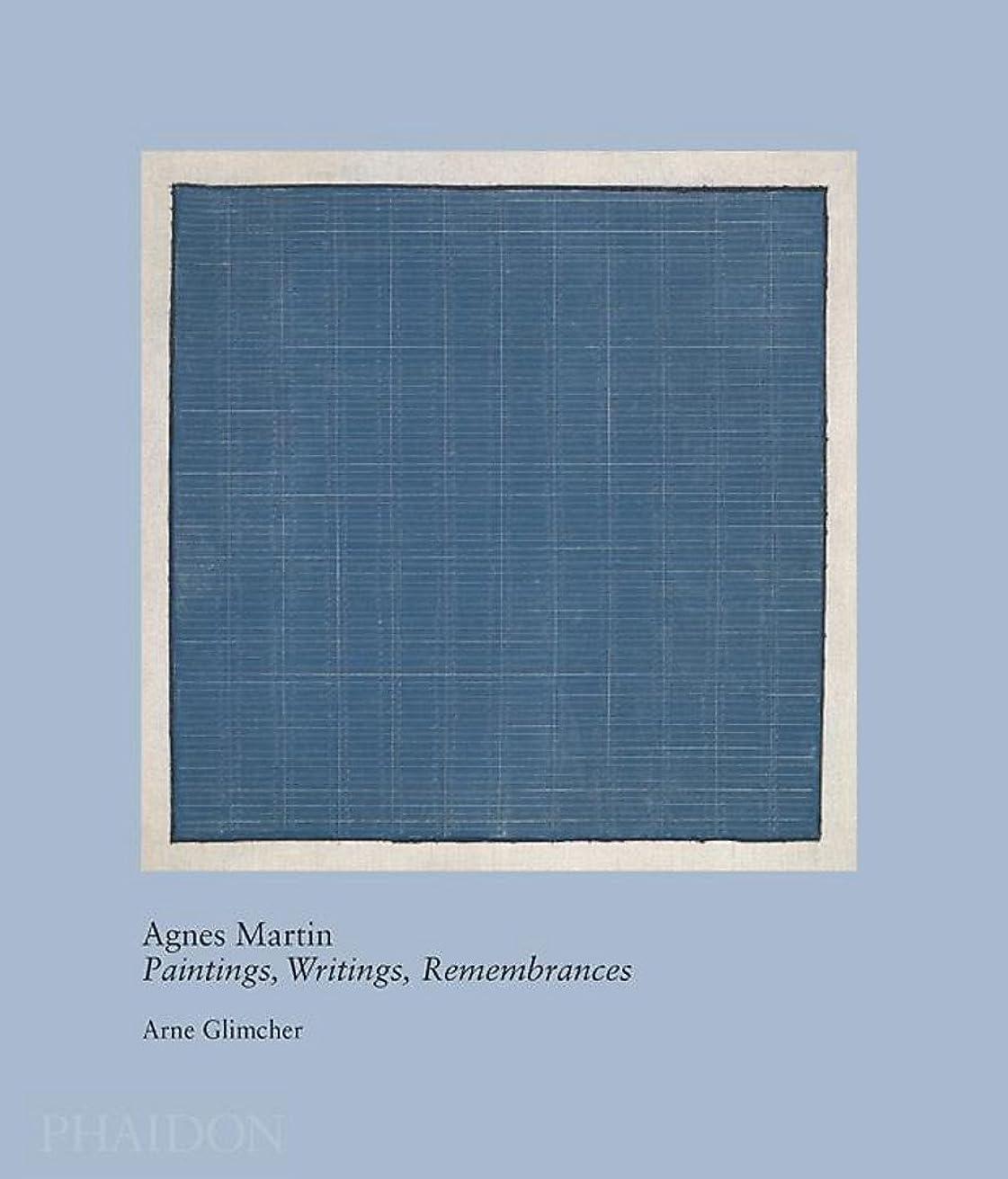 透けて見える悪のリビジョンAgnes Martin: Paintings, Writings, Remembrances by Arne Glimcher (20th century living masters)