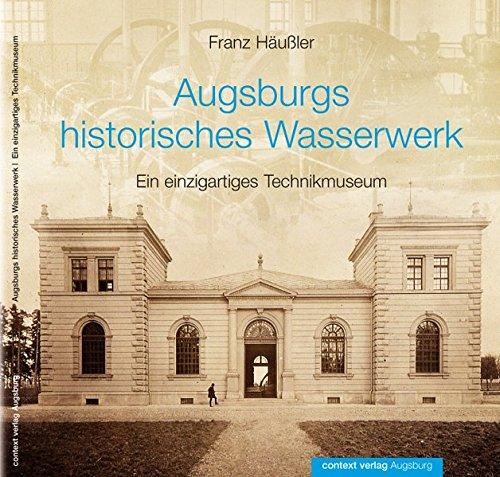 Augsburgs historisches Wasserwerk: Ein einzigartiges Technikmuseum