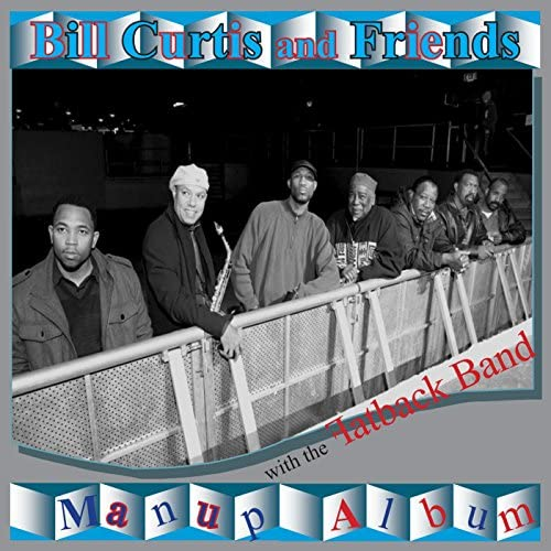 Bill Curtis and Friends & The Fatback Band