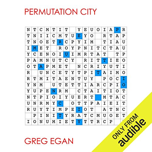 Permutation City                   By:                                                                                                                                 Greg Egan                               Narrated by:                                                                                                                                 Adam Epstein                      Length: 12 hrs and 58 mins     228 ratings     Overall 3.8