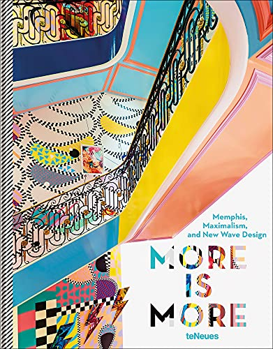 More is more: Memphis, maximalism and new wave design. Ediz. illustrata