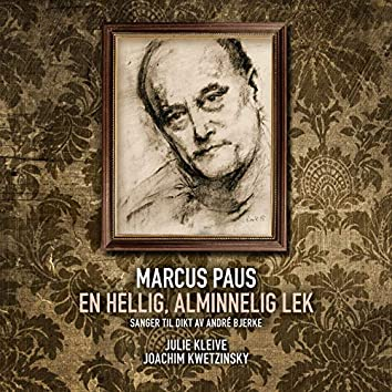 En hellig, alminnelig lek: sanger til dikt av André Bjerke