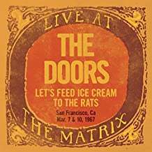 The Doors- Live At The Matrix: Let's Feed Ice Cream To The Rats, San Francisco, CA March 7 & 10, 1967 -RSD18