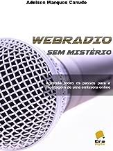 Webradio sem Misterio: Aprenda todos os passos para a montagem de uma emissora online (Portuguese Edition)
