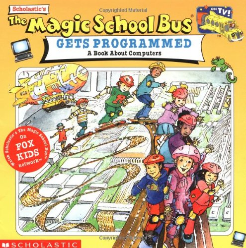 The Magic School Bus Gets Programmed: A Book About Computersの詳細を見る