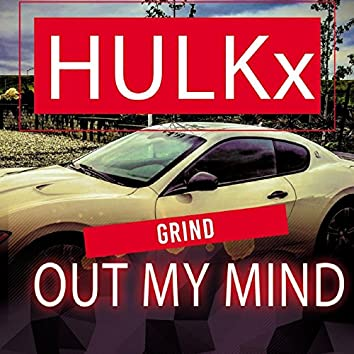 Grind Out my Mind