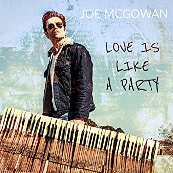 Love Is Like a Party
