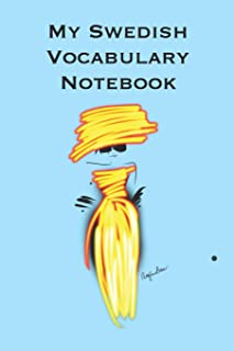 My Swedish Vocabulary Notebook: Stylishly illustrated little notebook is the perfect accessory to accompany you on your journey in this diverse and beautiful country whilst you learn the language.