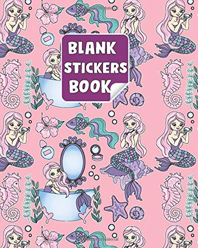 Blank Stickers Book: Mermaid Amazing Cover blank Sticker book for kid's girl's boy's children toddler. Ultimate Sticker book Album