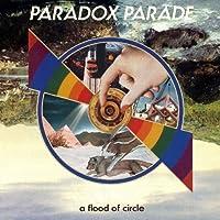 PARADOX PARADE by A FLOOD OF CIRCLE (2009-11-18)