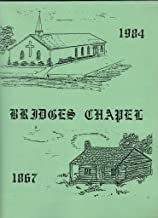 Bridges Chapel Church, Titus County, Texas: Some facts and memories