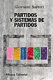 Partidos y sistemas de partidos: Marco para un análisis - Segunda edición ampliada (Alianza...