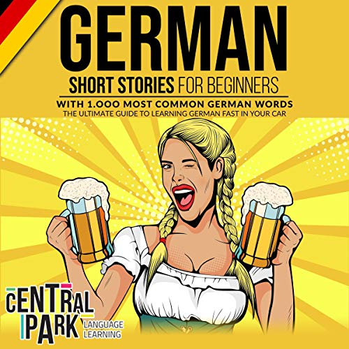 Couverture de German Short Stories for Beginners with 1,000 Most Common German Words: The Ultimate Guide to Learning German Fast in Your Car