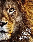My Spirit Animal: Lion - Lined Notebook, Diary, Track, Log & Journal - Cute Gift for Kids, Teens, Men, Women (8'x10' 120 Pages)