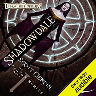 Shadowdale     Forgotten Realms: The Avatar, Book 1              By:                                                                                                                                 Scott Ciencin                               Narrated by:                                                                                                                                 Nicole Greevy                      Length: 11 hrs and 38 mins     251 ratings     Overall 3.9