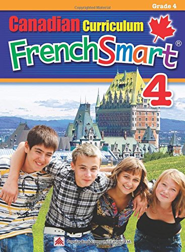Canadian Curriculum FrenchSmart 4: A Grade 4 French workbook that encompasses all the French essentials to build strong language skills