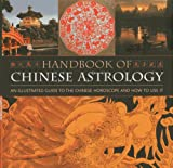 Handbook Of Chinese Astrology: An Illustrated Guide To the Chinese Horoscope and How to Use It