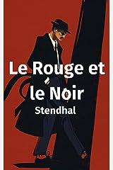 Le Rouge et le Noir: (édition française) [Annoté] (French Edition) Kindle Edition