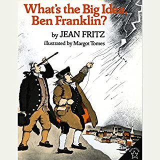 What's The Big Idea, Ben Franklin? audiobook cover art