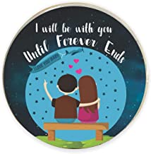 Yaya Cafe Valentine Gifts for Girlfriend Wife Fridge Magnet I Love You I Will Be with You Until Forever Ends Printed - Round