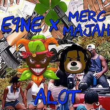 Alot (feat. E9ne)