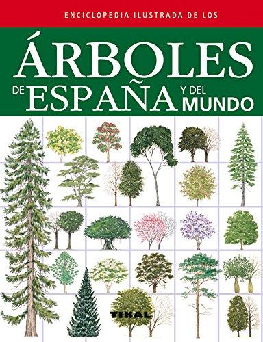 Árboles de España y del mundo (Enciclopedia ilustrada)