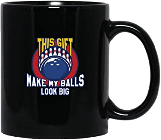 Does This Shirt Make My Balls Look Big Bowling Lover Gifts Idea Black Mug
