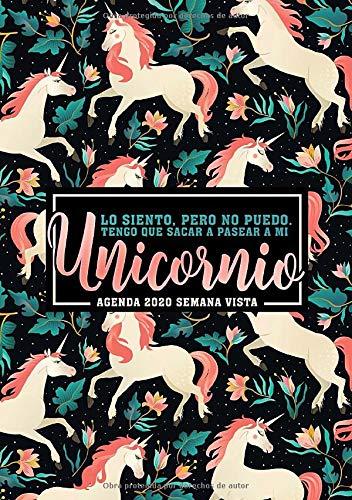 Lo siento, pero no puedo. Tengo que sacar a pasear a mi unicornio: Agenda 2020 semana vista: Del 1 de enero de 2020 al 31 de diciembre de 2020: ... y mensual español: patrón de unicornios 325-4