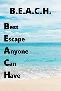 B.E.A.C.H Best escape anyone can have: Notebook/notepad/dairy/journal/perfect gift idea | 120 lined pages | A5 | 6x9 inches.