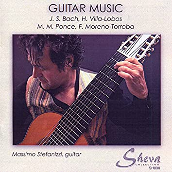 Bach, Villa-Lobos, Ponce & Moreno-Torroba: Guitar Music