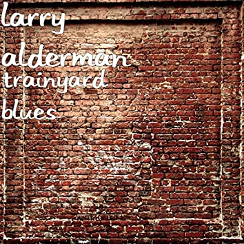 Trainyard Blues