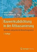 Bauwerksabdichtung in der Altbausanierung: Verfahren und juristische Betrachtungsweise (German Edition)