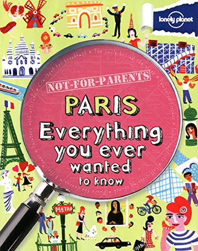 Not for Parents Paris: Everything You Ever Wanted to Know (Gift Books)