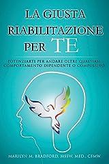 La Giusta Riabilitazione Per Te - Right Recovery for You (Italian) (Italian Edition) Paperback