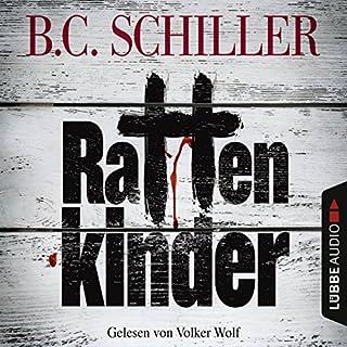 Rattenkinder     Tony Braun 5              Autor:                                                                                                                                 B. C. Schiller                               Sprecher:                                                                                                                                 Volker Wolf                      Spieldauer: 7 Std. und 41 Min.     27 Bewertungen     Gesamt 3,7