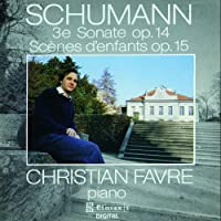 Schumann: Grande Sonate No. 3/ Scenes from Childhood