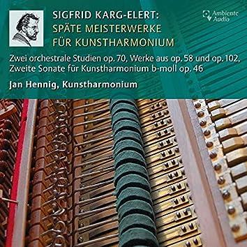Karg-Elert: Späte Meisterwerke für Kunstharmonium