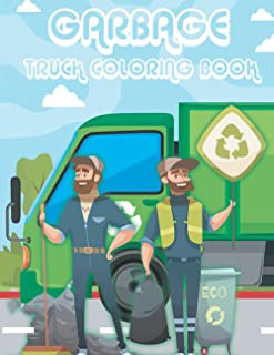 Garbage Truck Coloring Book: 25 High Qualité Coloring Pages For Kids Who Love Trucks