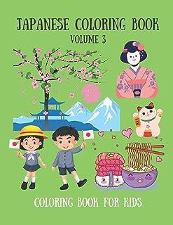 Japanese coloring book for kids Volume 3: Japan Coloring Book - 30 Cute Drawing for Kids; Geisha, Koi Fish, Samurai, Japan...