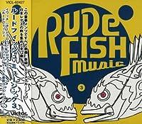 RUDE FISH MUSIC 3