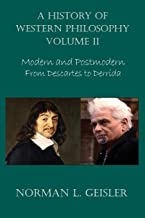 A History of Western Philosophy: Modern and Postmodern, From Descartes to Derrida (Volume 2)