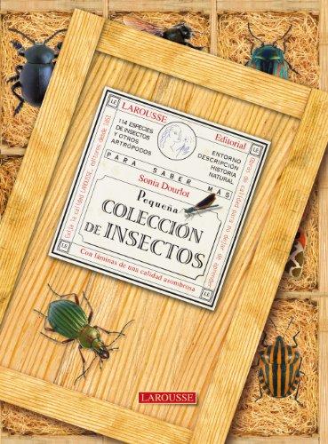 Pequeña colección de insectos (Larousse - Libros Ilustrados/ Prácticos - Ocio Y Naturaleza - Jardinería)