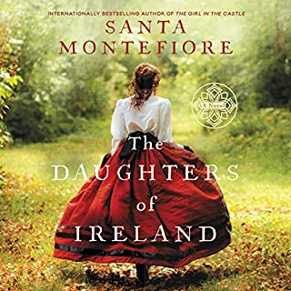 The Daughters of Ireland                   By:                                                                                                                                 Santa Montefiore                               Narrated by:                                                                                                                                 Genevieve Swallow                      Length: 18 hrs and 33 mins     162 ratings     Overall 4.4