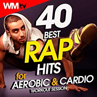 40 Best Rap Hits For Aerobic & Cardio Workout Session (Unmixed Compilation for Fitness & Workout 128 Bpm - 150 Bpm / 32 Count)