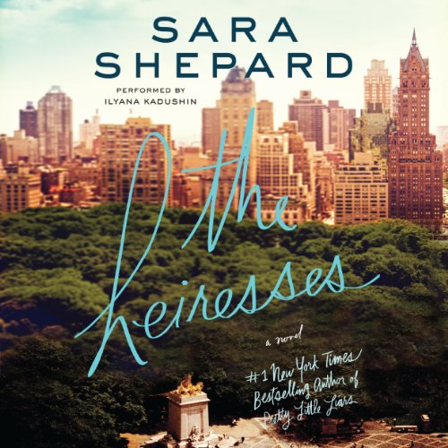 The Heiresses     A Novel              By:                                                                                                                                 Sara Shepard                               Narrated by:                                                                                                                                 Ilyana Kadushin                      Length: 11 hrs and 30 mins     92 ratings     Overall 4.1