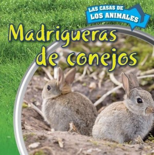SPA-MADRIGUERAS DE CONEJOS (IN (Las Casas De Los Animales / Inside Animal Homes)