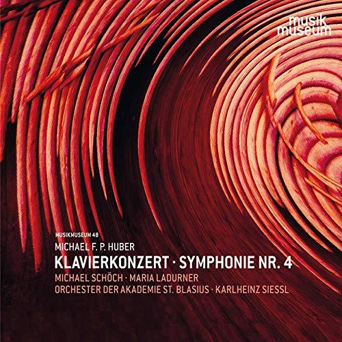 Michael F.P. Huber: Piano Concerto, Op. 61 & Symphony No. 4, Op. 64