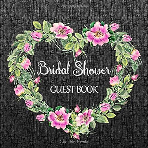 Bridal Shower Guest Book: A Keepsake to Record Names, Addresses, Predictions, Advice, and Wishes with Gift Log, Heart Roses