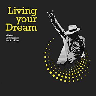 Living Your Dream (feat. MJ All Stars)