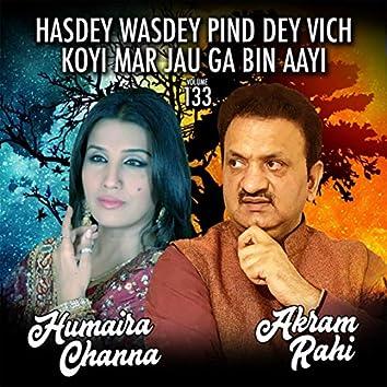 Hasdey Wasdey Pind Dey Vich Koyi Mar Jau Ga Bin Aayi, Vol. 133